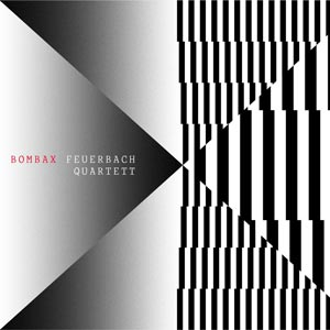 Feuerbach Quartett – Bombax