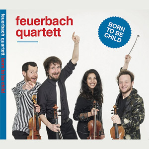 CD Cover Vorderseite – Feuerbach Quartett - Born to be Child